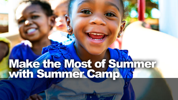 Make the Most of Summer with Summer Camp