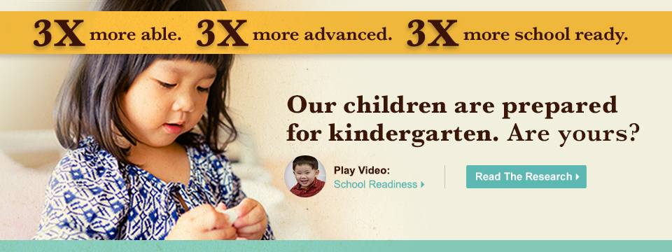 Our children are prepared for kindergarten.<span>Are yours?</span>